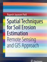 Spatial Techniques for Soil Erosion Estimation: Remote Sensing and GIS Approach