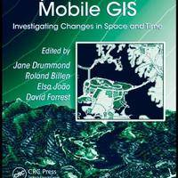 Dynamic and Mobile GIS: Investigating Changes in Space and Time (Innovations in GIS)