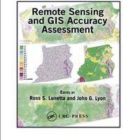 Remote Sensing and GIS Accuracy Assessment (Mapping Science)