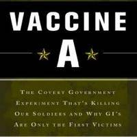 Vaccine A; Covert government experiment and why GIs are only the first victims