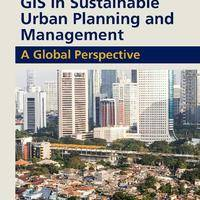 GIS in Sustainable Urban Planning and Management (Open Access): A Global Perspective