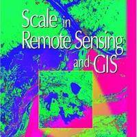 Scale in Remote Sensing and GIS (Mapping sciences)