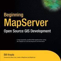 Beginning MapServer: Open Source GIS Development