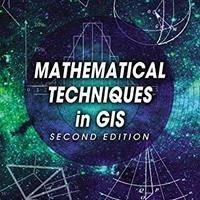 Mathematical Techniques in GIS, Second Edition