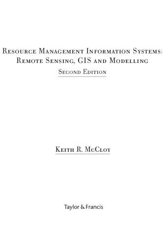 Resource Management Information Systems. Remote Sensing, GIS and Modelling