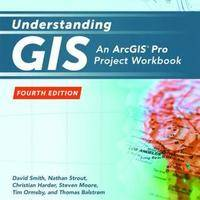 Understanding GIS: An Arcgis(r) Pro Project Workbook