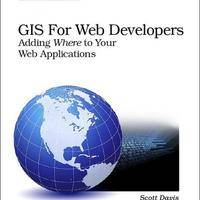 GIS for Web Developers: Adding Where to Your Web Applications (2007)(en)(254s)