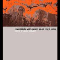 Environmental Modelling with GIS and Remote Sensing (Geographic Information Systems Workshop)