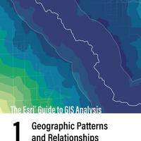 The Esri Guide to GIS Analysis: Geographic Patterns and Relationships.  Volume 1