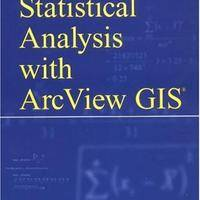 Statistical Analysis with ArcView GIS (r)