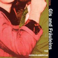 GIs and Fräuleins: the German-American encounter in 1950s West Germany