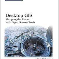 Desktop GIS: Mapping the Planet with Open Source Tools