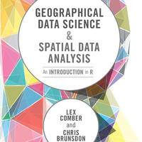 Geographical Data Science and Spatial Data Analysis: An Introduction in R (Spatial Analytics and GIS) 1st Edition