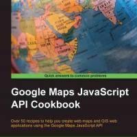 Google Maps JavaScript API Cookbook: Over 50 recipes to help you create web maps and GIS web applications using the Google Maps JavaScript API