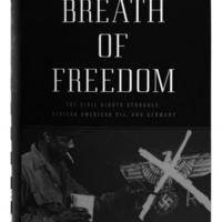 A breath of freedom : the civil rights struggle, African American GIs, and Germany